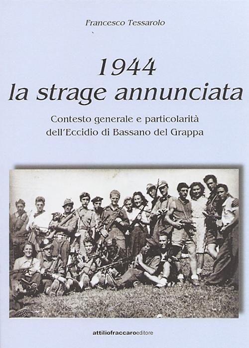 Francesco Tessarolo - 1944 la strage annunciata