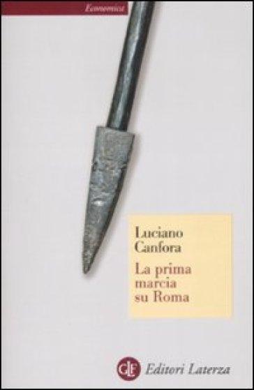 Luciano Canfora - La prima marcia su Roma