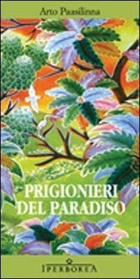 Arto Paasilinna - Prigionieri del paradiso