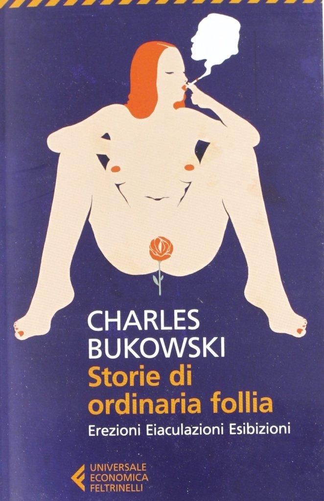 Charles Bukowski - Storie di ordinaria follia
