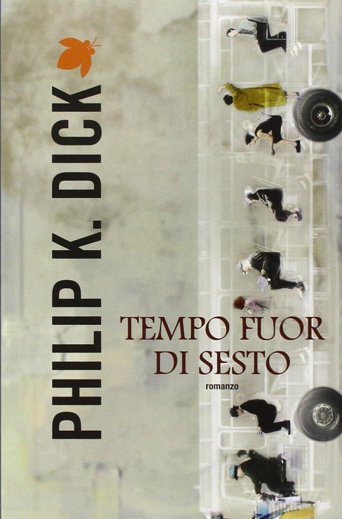 Philip K. Dick - Tempo fuor di sesto