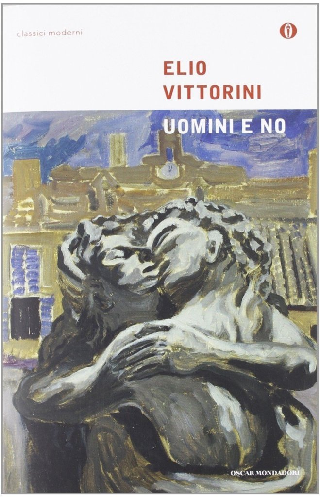 Elio Vittorini - Uomini e no