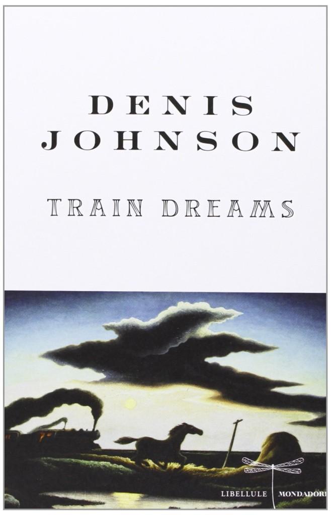 Denis Johnson - Train Dreams